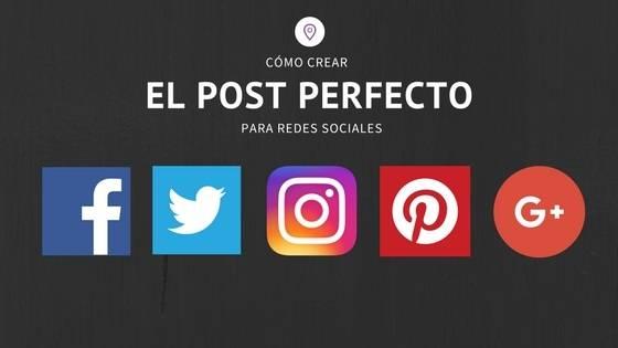 Cómo crear el post perfecto para las redes sociales #infografia