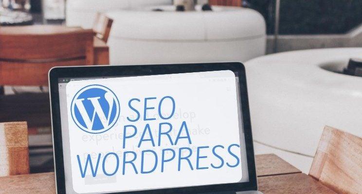 SEO para WordPress: Cómo posicionar mi web – Parte II