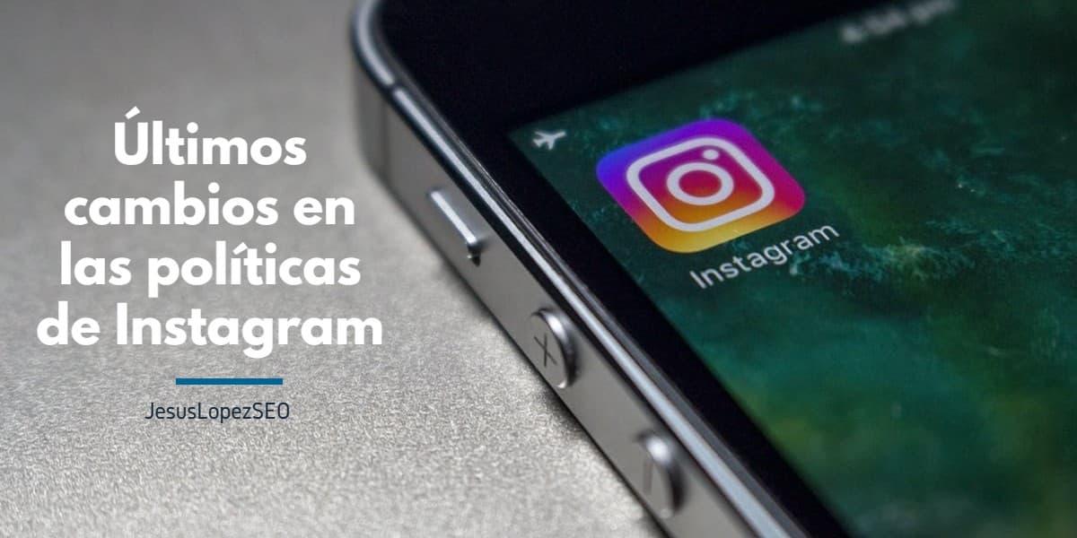 Últimos cambios en las políticas de Instagram (1)