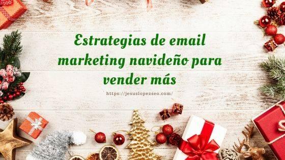 Estrategias de email marketing navideño para vender más