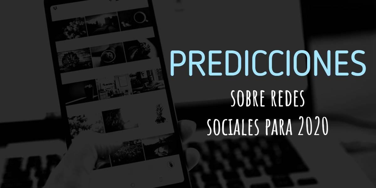 predicciones sobre redes sociales para 2020